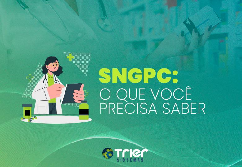 SNGPC – O que você precisa saber